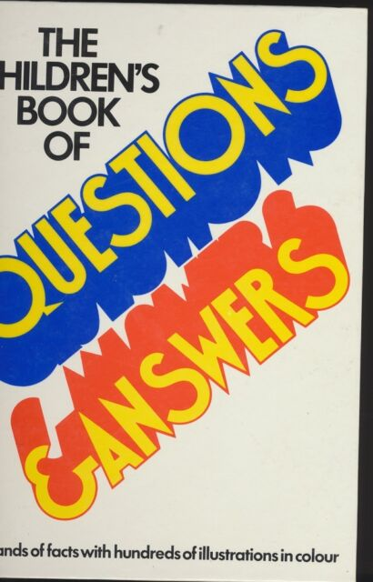 *THE CHILDREN'S BOOK OF QUESTIONS & ANSWERS* Anthony Addison (Ed.) - 1987 - VGC
