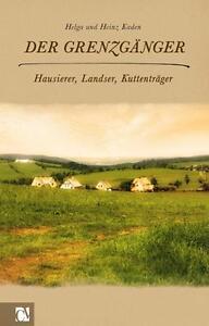Der Grenzgänger von Helga Kaden und Heinz Kaden (2013, Gebundene Ausgabe)