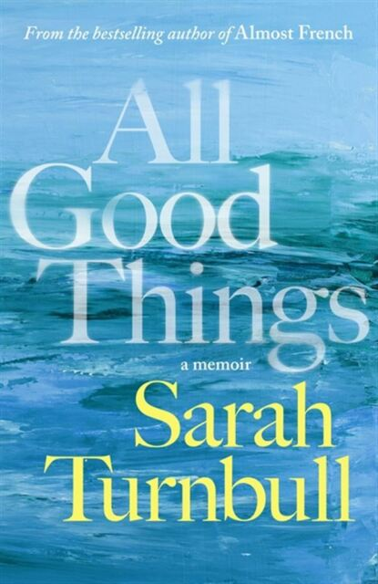 All Good Things by Sarah Turnbull - Paperback - NEW - Book