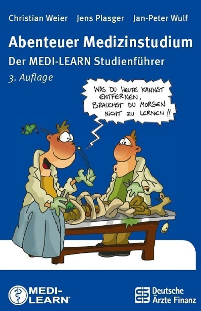 Abenteuer Medizinstudium von Christian Weier, Christan Weier, Jan ...