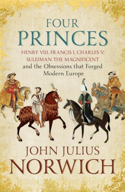 NEW Four Princes By John Julius Norwich Paperback Free Shipping