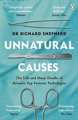 Unnatural Causes by Dr Richard Shepherd - The True Crime Book of the Year