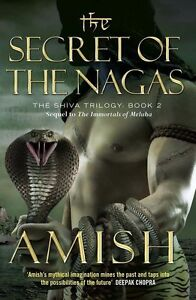 Tripathi, Amish, The Secret of the Nagas: The Shiva Trilogy Book 2, Very Good Bo