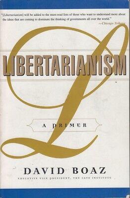 David Boaz LIBERTARIANISM: A PRIMER SC Book