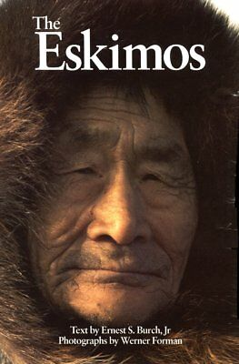 THE ESKIMOS New Book Inuit  Yupik Eskimo-Ale Igloo Art Crafts Tools Village NEW!