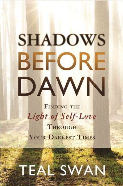 Shadows Before Dawn by Teal Swan - NEW