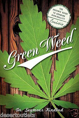 Green Weed Organic Guide To Growing High Quality Cannabis  Paperback