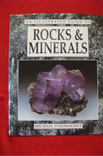 AN ILLUSTRATED GUIDE TO ROCKS AND MINERALS; Michael O'Donoghue; Hardback; VG