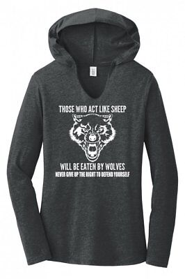 Those Who Act Like Sheep Get Eaten By Wolves Ladies Hoodie T-Shirt Gun (Like Sheep)