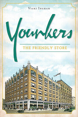 Younkers  The Friendly Store  Landmarks   Ia   The History Press