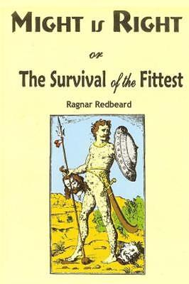 Might Is Right: Or the Survival of the Fittest (Paperback or Softback)