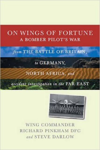 On Wings of Fortune: A Bomber Pilot's War from the Battle of Britain, to Germany