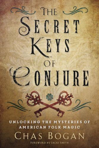 SECRET KEYS OF CONJURE Unlocking the Mysteries of American Folk Magic Book