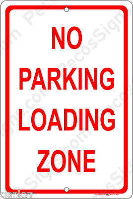 No Parking Loading Zone On A 8x12 Aluminum Sign Made In Usa Uv Protected