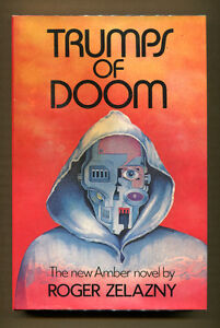 TRUMPS OF DOOM by Roger Zelazny - 1985 1st Edition in DJ - #6 in Amber Series