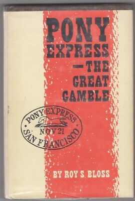 Book: Pony Express, The Great Gamble - by Bloss - Pony Express Bible