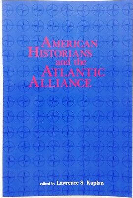 American Diplomatic History  American Historians And The Atlantic Alliance No  4