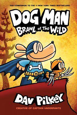 Dog Man #6: Brawl of the Wild by Dav Pilkey (2018, Hardcover )