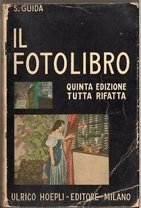 HOEPLI-IL-FOTOLIBRO-Guida-enciclopedica-per-principianti-esperti-1946