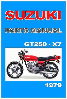 SUZUKI GT 250 EX X7 PARTS LIST MANUAL CATALOGUE - PAPER COPY BOUND not PDF