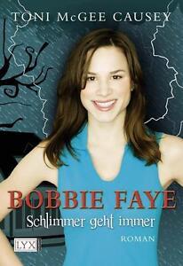 Bobbie Faye 01. Schlimmer geht immer von Toni McGee Causey, UNGELESEN