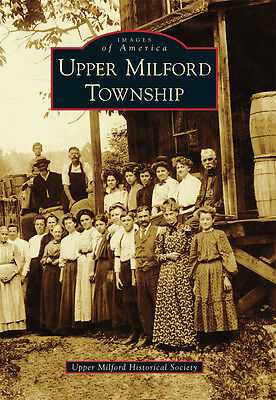 Upper Milford Township [Images of America] [PA] [Arcadia Publishing]