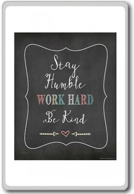 Stay Humble, Work Hard, Be Kind – Motivational Quotes Fridge