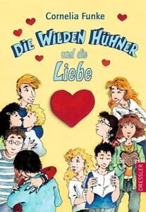 Die wilden Hühner und die Liebe / Die Wilden Hühner Bd.5 von Cornelia Funke...