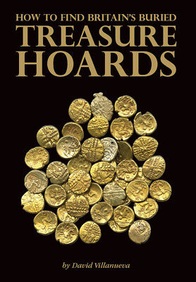 HOW TO FIND BRITAIN'S BURIED TREASURE HOARDS **NEW - NOW IN STOCK**