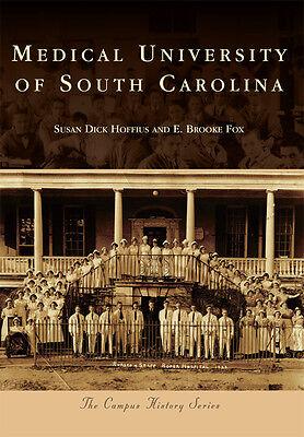 The Medical University of South Carolina [Campus History] [SC]