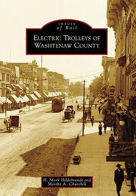 Electric Trolleys of Washtenaw County [Images of Rail] [MI] [Arcadia Publishing]