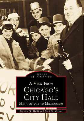Viewing Images - A View From Chicago's City Hall:  Mid-century to Millennium [Images of America]