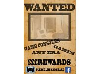 Game Consoles and Games wanted any era