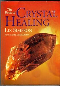 The Book of Crystal Healing by Liz Simpson