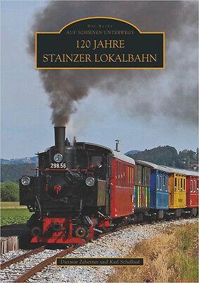 Fachbuch 120 Jahre Stainzer Lokalbahn, Nostalgie in vielen Bildern, NEU