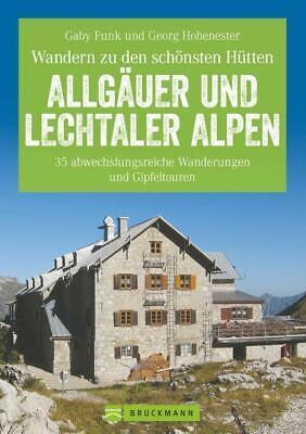 Hüttenwandern Allgäuer und Lechtaler Alpen - Gaby Funk / Georg Hohenester