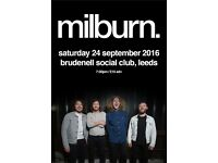 4 x Milburn standing tickets at Leeds Brudenell Social Club Saturday 24th September 2016