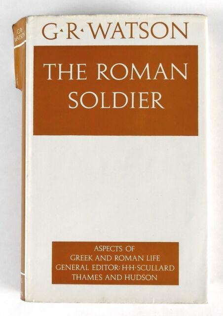 THE ROMAN SOLDIER G.R. Watson (1981) - HARDBACK