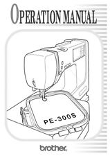 Brother PE 300S Embroidery Machine Owners Instruction