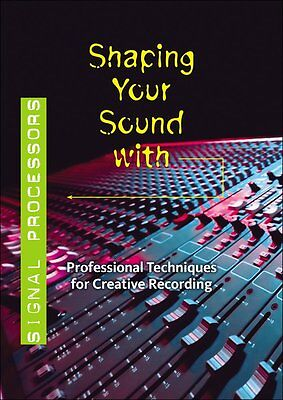 """SHAPING YOUR SOUND WITH """"SIGNAL PROCESSORS""""-DVD-BRAND NEW SEALED ON SALE RECORD!"""