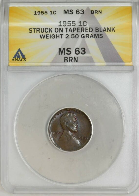 1955 Lincoln Cent 1c Struck on Tapered Blank 2.5 Grams MS63 ANACS 943055-3