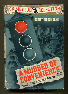 A MURDER OF CONVENIENCE by Robert George Dean - 1938 1st Edition in DJ on Rummage