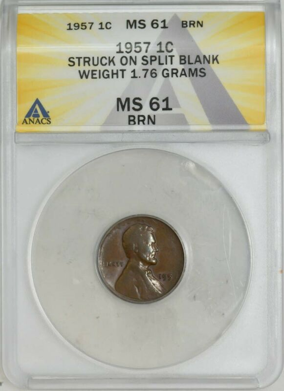 1957 Lincoln Cent 1c Struck on Split Blank 1.76 Grams MS61 ANACS 943057-4