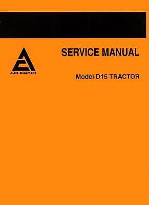 Allis Chalmers D-15 D15 Tractor Gas And Diesel Service Shop Manual 15 Ac