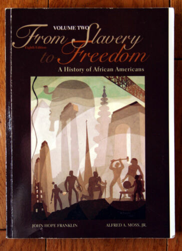 From Slavery to Freedom: History of African Americans VOLUME TWO Franklin & Moss