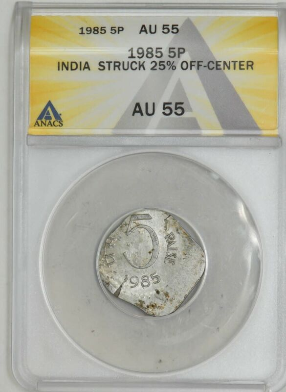 1985 India 5 Paise Mint Error 25% Off Center AU55 ANACS 943057-40