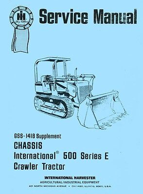 International Harvester 500-e 500e Crawler Chassis Service Manual Ih Supplement