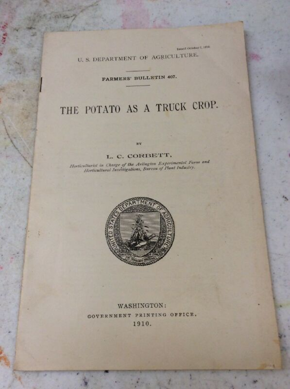 US DEPARTMENT OF AGRICULTURE FARMERS BULLETIN Potatoe As A Truck Crop Oct 7 1910