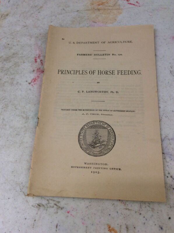 US DEPARTMENT OF AGRICULTURE FARMERS BULLETIN Principles Of Horse Feeding 1903