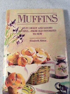 Savory Muffins (Muffins Sixty Sweet and Savory Recipes from Old Favorites to New Hardcover)